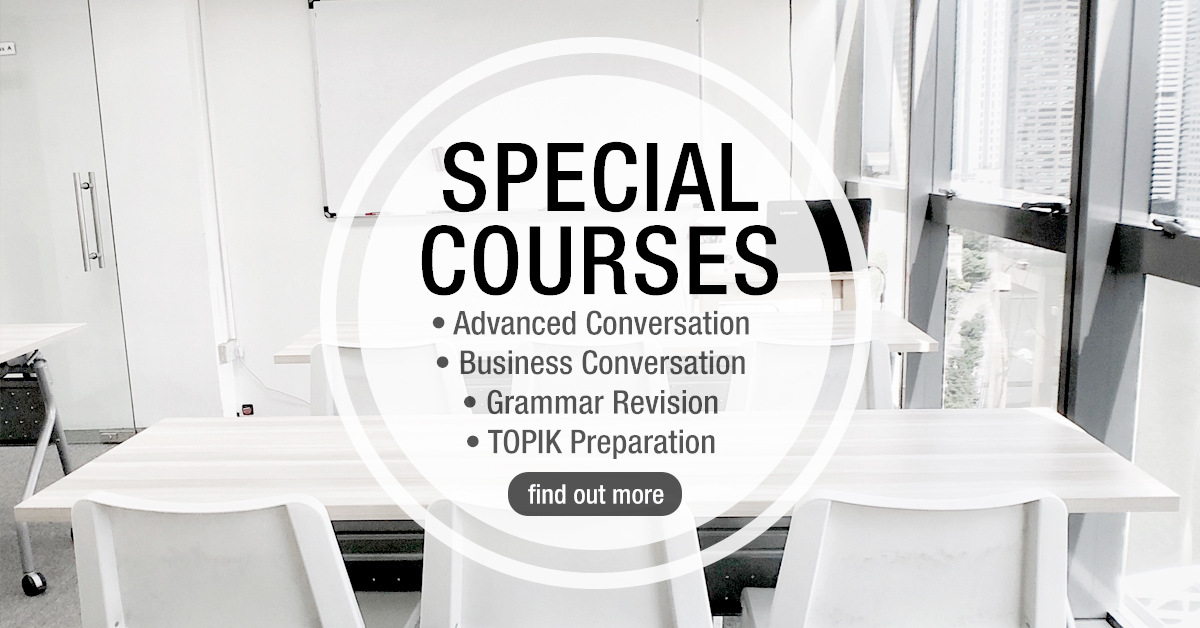 Special Courses - Intensive, Grammar Revision, Advanced Conversation, TOPIK Preparation Course